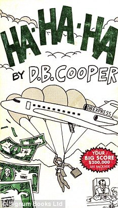"D.B. Cooper is claimed to be the author of a 1983 rare book, entitled ""HA-HA-HA"", featuring a drawing of a man in a suit holding a briefcase while parachuting from a commercial jet on its cover"