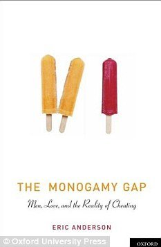 """Eric Anderson writes in his new book """"The Monogamy Gap Men Love and the Reality of Cheating"""" that cheating is the norm not the exception to it photo"""