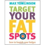 British naturopath and nutritionist Max Tomlinson teaches us how to fight against the stubborn fat deposits in his new book