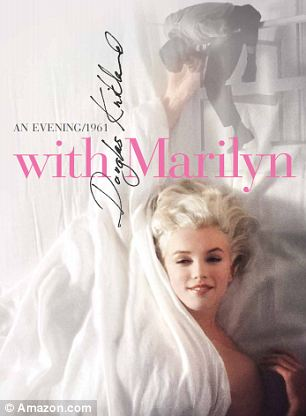 Douglas Kirkland recounts an evening he spent with Marylin Monroe just one year before she died in a revealing new photographic memoir