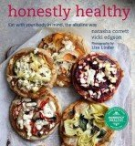Honestly Healthy. Eat With Your Body In Mind, The Alkaline Way, by Natasha Corrett and Vicki Edgson