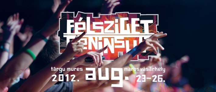 Peninsula Félsziget Festival 2012, Romania's largest festival, is held in the city of Targu Mures between August 23rd and August 26th