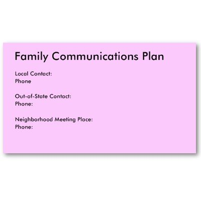 Complete a contact card for each family member in case of disasters