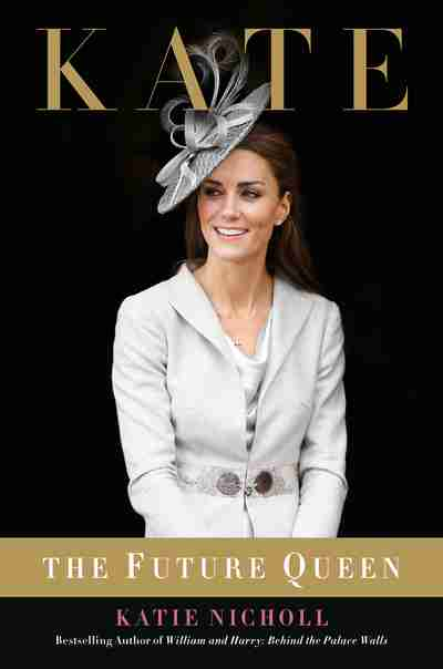 Kate The Future Queen by Katie Nicholl reveals how Carole Middleton had a secret meeting with Prince William over marriage to Kate photo