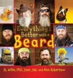 Si, Willie, Phil, Jase, Jep and Alan Robertson have launched their new rhyming photographic book Everything's Better with a Beard