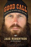 Jase Robertson shares his life's experiences in hunting, evangelism, marriage and parenting in his new book