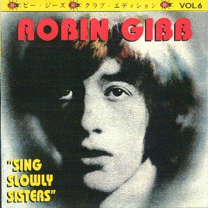 Robin Gibb Sing Slowly Sisters