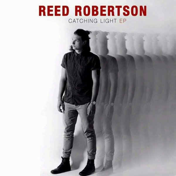 Reed Robertson Catching Light EP