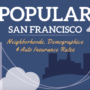 Which Are The Most Popular San Francisco Neighborhoods, Demographics & Auto Insurance Rates?