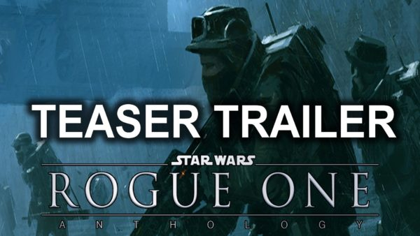 Rogue One A Star Wars Story trailer released